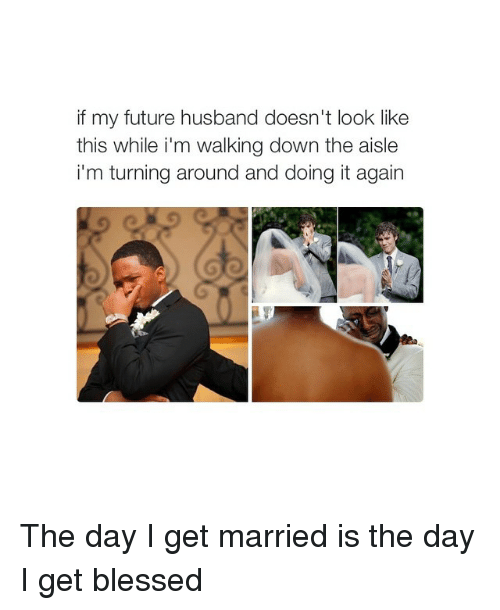 25 Best Memes About My Future Husband My Future Husband Memes