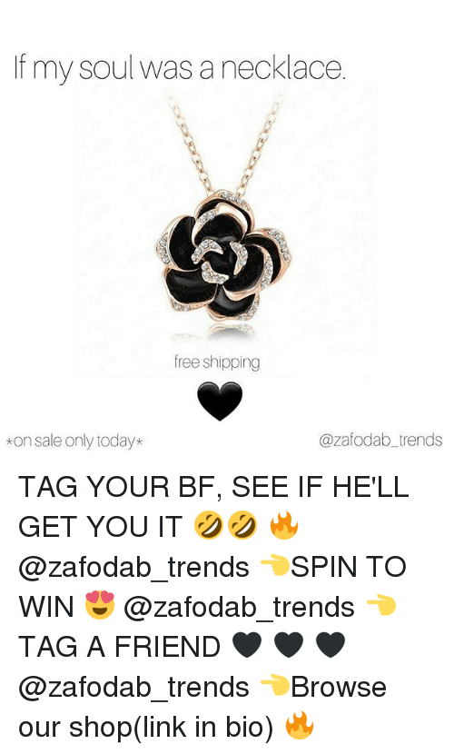 Saled: If my soul was a necklace.  free shipping  kon sale only today*  @zafodab_trends TAG YOUR BF, SEE IF HE'LL GET YOU IT 🤣🤣 🔥 @zafodab_trends 👈SPIN TO WIN 😍 @zafodab_trends 👈TAG A FRIEND 🖤 🖤 🖤 @zafodab_trends 👈Browse our shop(link in bio) 🔥