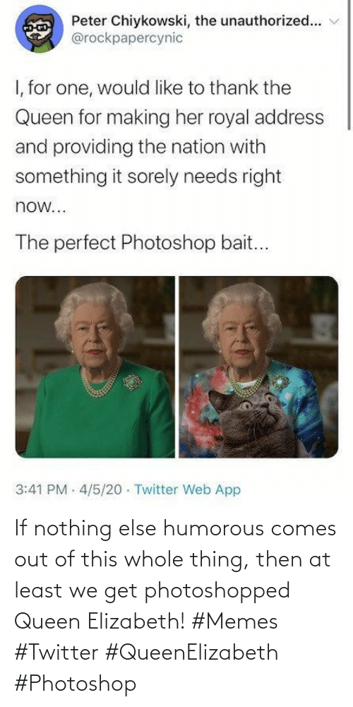 Queen: If nothing else humorous comes out of this whole thing, then at least we get photoshopped Queen Elizabeth! #Memes #Twitter #QueenElizabeth #Photoshop