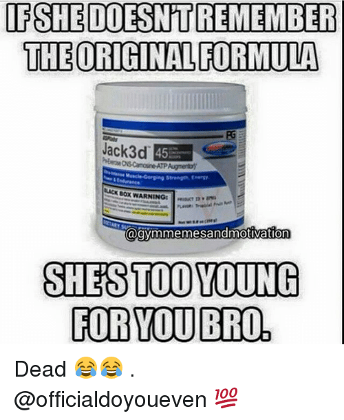 augment: IF SHE DOESNTREMEMBER  THE ORIGINALFORMULA  OSCamosine ATP Augment)  BOX WARNING t  @gymmenmesandmotivation  SHES TOO YOUNG  FOR YOU BRO Dead 😂😂 . @officialdoyoueven 💯