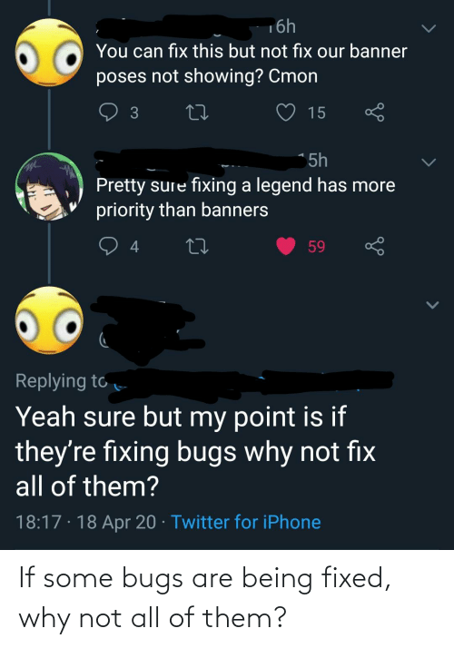 Not All: If some bugs are being fixed, why not all of them?