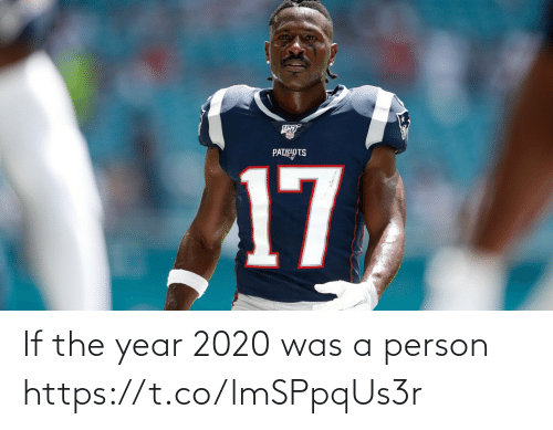 person: If the year 2020 was a person https://t.co/lmSPpqUs3r
