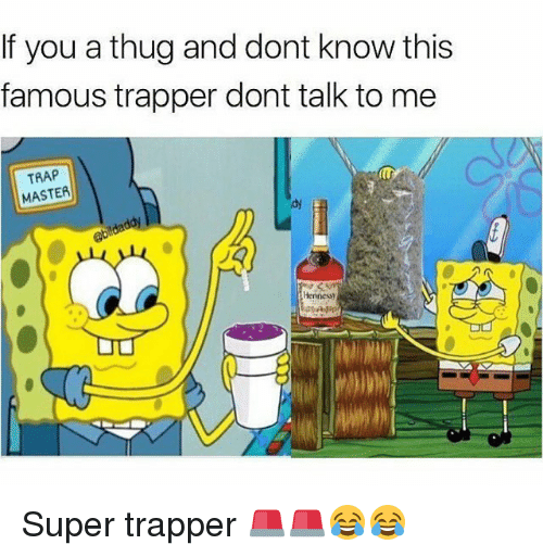 Ðÿ'©: If you a thug and dont know this  famous trapper dont talk to me  TRAP  MASTER  dy Super trapper 🚨🚨😂😂