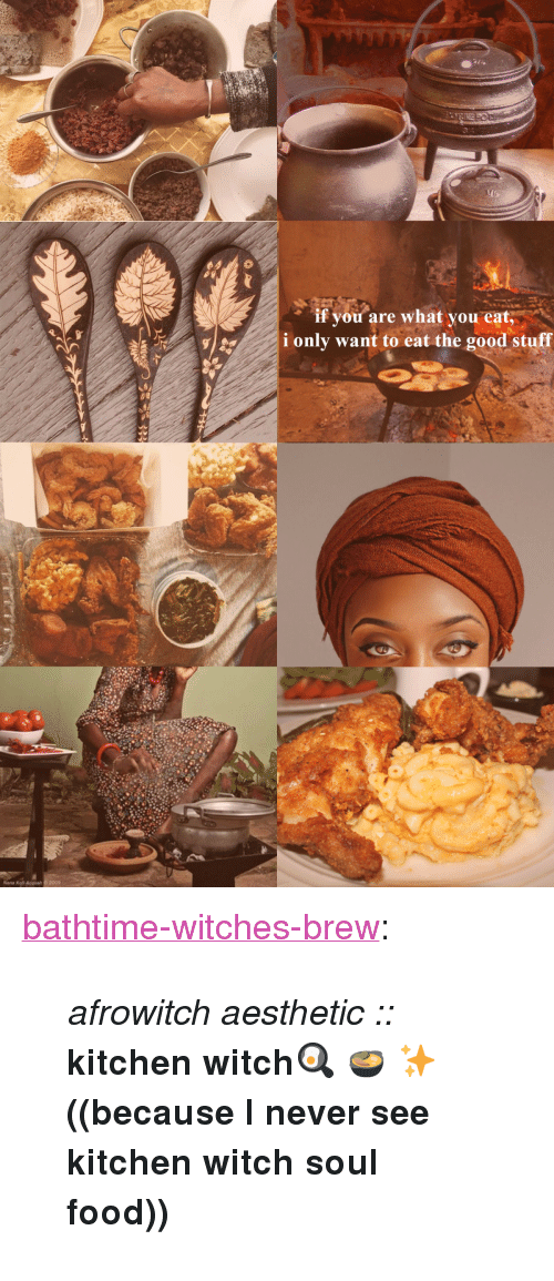 """kof: if you are what you eat  i only want to eat the good stuff  Nana Kof Acquah 6 2009 <p><a href=""""https://bathtime-witches-brew.tumblr.com/post/153312191501/afrowitch-aesthetic-kitchen"""" class=""""tumblr_blog"""">bathtime-witches-brew</a>:</p><blockquote><p><i>afrowitch aesthetic :: </i><b>kitchen witch🍳  🍲 ✨  ((because I never see kitchen witch soul food))  <br/></b></p></blockquote>"""