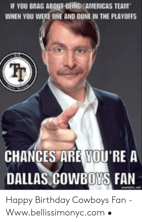 25 Best Memes About Happy Birthday Cowboys Fan Happy