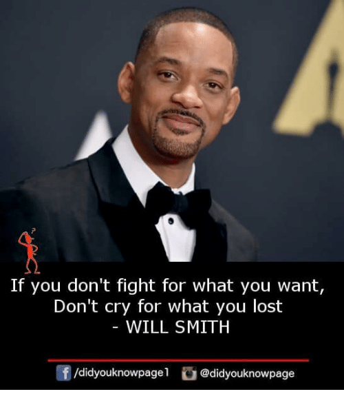 Memes, Will Smith, and Lost: If you don't fight for what you want,  Don't cry for what you lost  WILL SMITH  f/didyouknowpagel@didyouknowpage