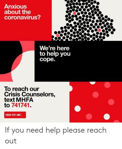 Reach Out: If you need help please reach out