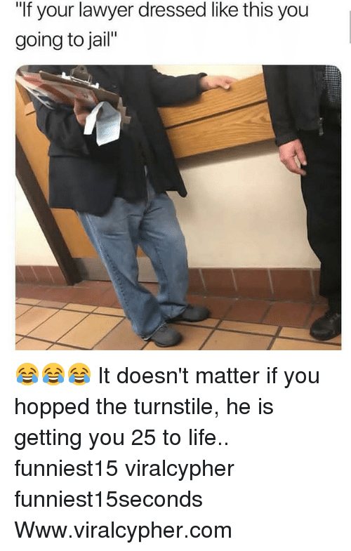 """Funny, Jail, and Lawyer: """"If your lawyer dressed like this you  going to jail"""" 😂😂😂 It doesn't matter if you hopped the turnstile, he is getting you 25 to life.. funniest15 viralcypher funniest15seconds Www.viralcypher.com"""