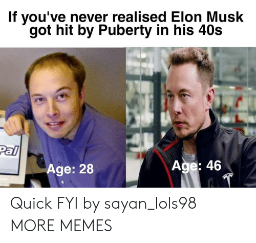 If You've Never Realised Elon Musk Got Hit by Puberty in His