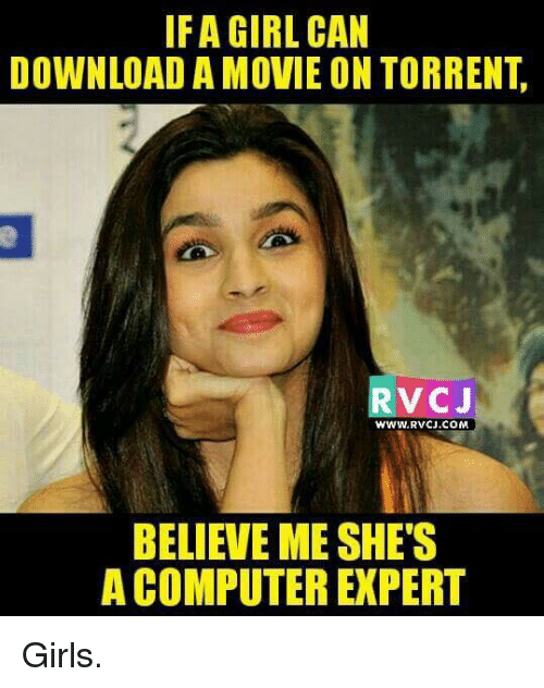 Torrent: IFA GIRL CAN  DOWNLOAD A MOVIE ON TORRENT  RvCJ  www.RvCJ.COM  BELIEVE MESHE'S  A COMPUTEREXPERT Girls.