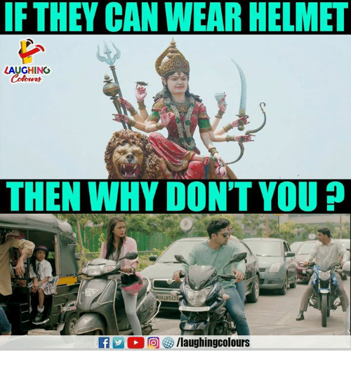 Indianpeoplefacebook, Can, and Helmet: IFTHEY CAN WEAR HELMET  AUGHING  Colowrs  THEN WHY DON'T YOU?