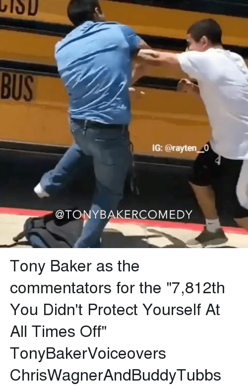 """Bakerate: IG: @rayten 0  @TONYBAKERCOMEDY Tony Baker as the commentators for the """"7,812th You Didn't Protect Yourself At All Times Off"""" TonyBakerVoiceovers ChrisWagnerAndBuddyTubbs"""