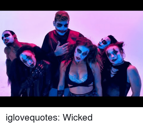 Wicked: iglovequotes: Wicked
