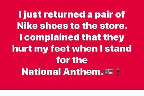 Memes, Nike, and Shoes: Ijust returned a pair of  Nike shoes to the store.  I complained that they  hurt my feet when I stand  for the  National Anthem.