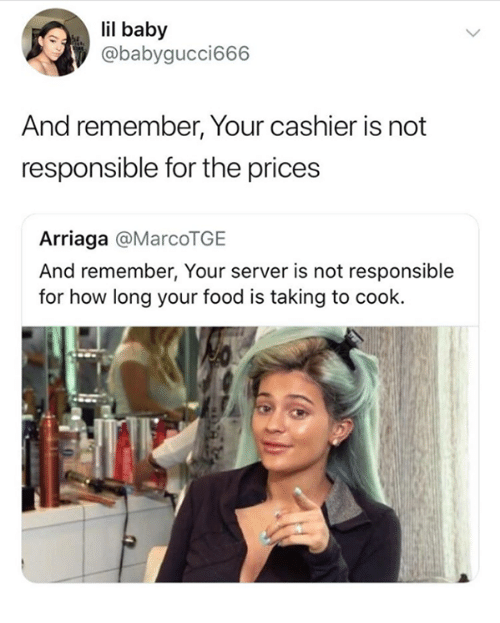 8e38be6513d245 Il Baby and Remember Your Cashier Is Not Responsible for the Prices ...