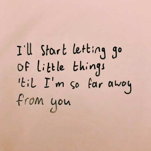 Til, You, and  Things: Il Stort letting g°  of little things  til I'm So far awo  from you