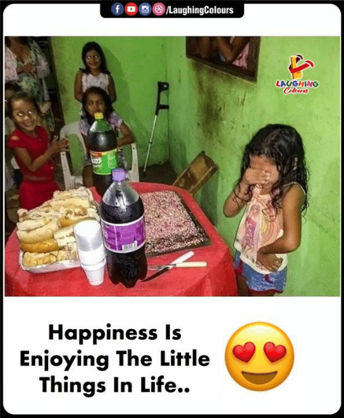 Life, Happiness, and Indianpeoplefacebook: @iLaughingColours  LAUGHING  Happiness Is  Enjoying The Little  Things In Life.