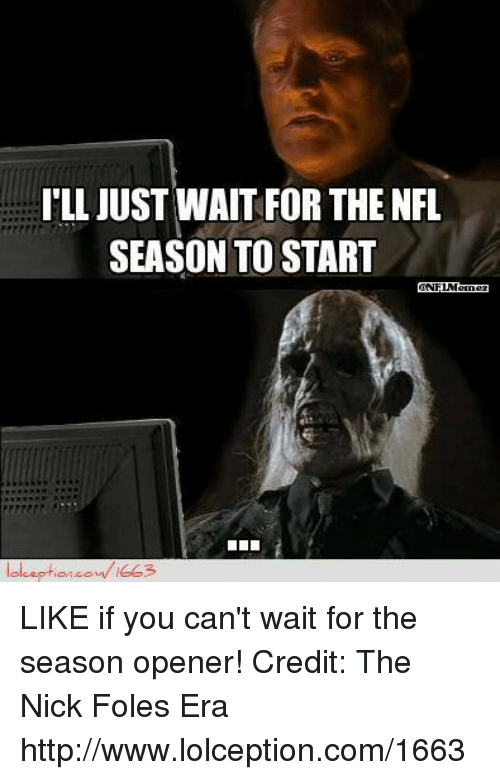 Nfl, Http, and Nick: ILL JUST WAIT FOR THE NFL  SEASON TO START LIKE if you can't wait for the season opener!