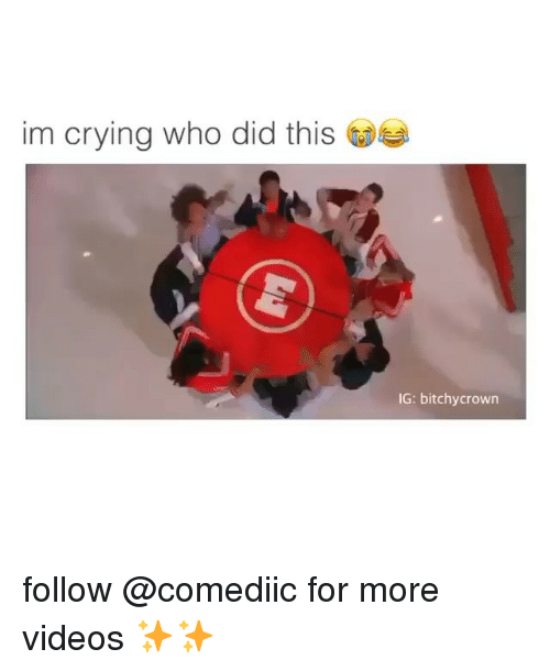 Crying, Memes, and Videos: im crying who did this  S o  IG: bitchycrown follow @comediic for more videos ✨✨