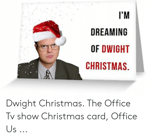 Christmas, The Office, and Office: I'M  DREAMING  OF DWIGHT  CHRISTMAS Dwight Christmas. The Office Tv show Christmas card, Office Us ...