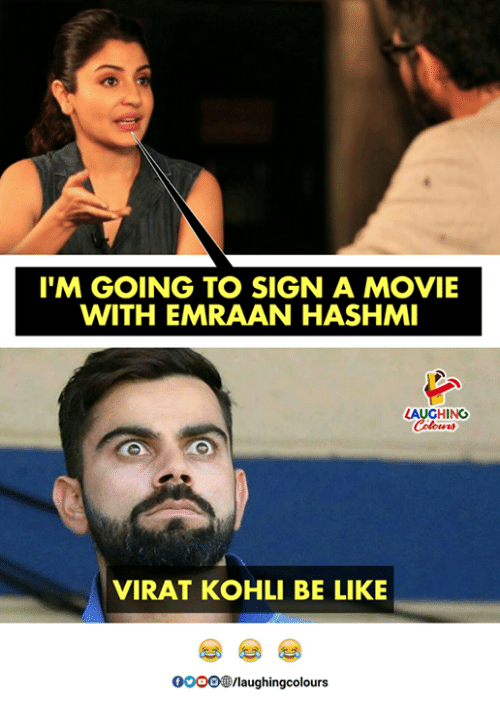 emraan hashmi: I'M GOING TO SIGN A MOVIE  WITH EMRAAN HASHMI  AUGHING  VIRAT KOHLI BE LIKE  0000@rlaughingcolours