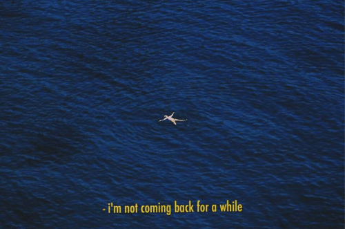 not coming back: -i'm not coming back for a while  9