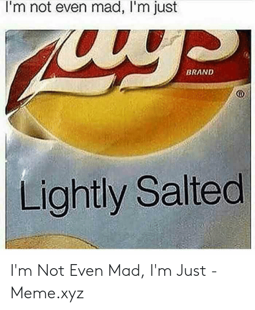 foto de 🐣 25+ Best Memes About I M Not Even Mad | I M Not Even Mad Memes