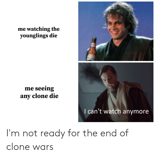 clone wars: I'm not ready for the end of clone wars