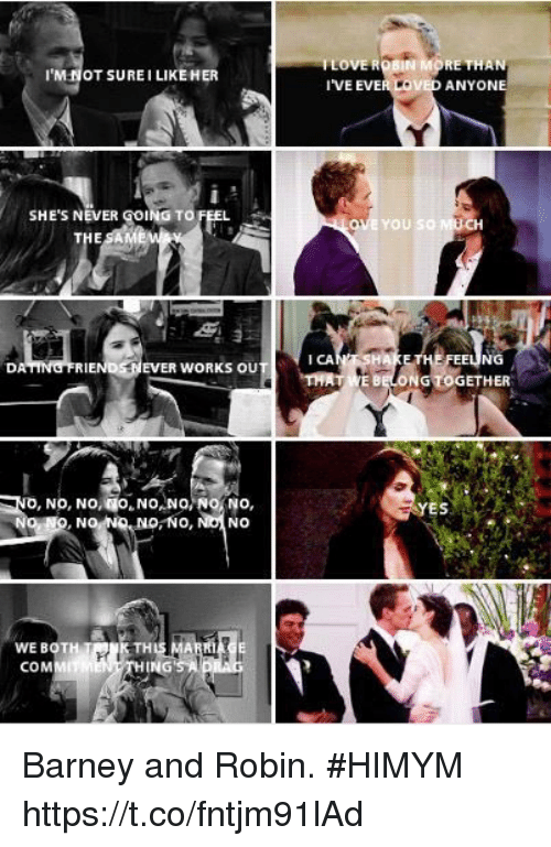 Barney, Memes, and Never: IM NOT SUREI LIKE HER  I'VE EVE  ANYON  SHE'S NEVER GOING TO FEEL  YOU  I CA  FEELUNG  EVER WORKS OU  T İE BELONG TOGETHER  О, NO, NO,i go,NO,NO,N NO,  O,NO, NO! NO  ES  WE BOTH  COM  Ні  HING Barney and Robin. #HIMYM https://t.co/fntjm91lAd