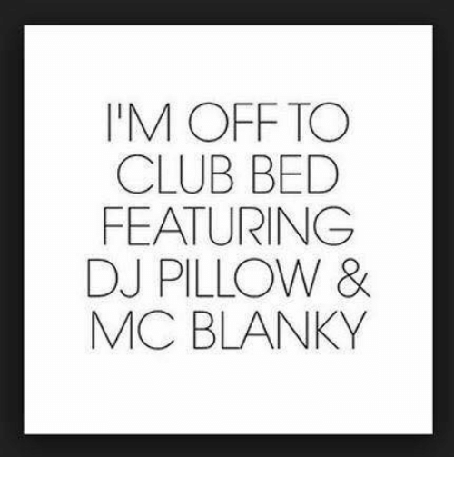 Blanky: I'M OFF TO  CLUB BED  FEATURING  DJ PILLOW &  MC BLANKY