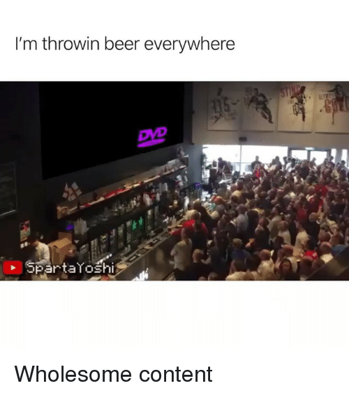 Beer, Funny, and Content: I'm throwin beer everywhere  opartaloshi Wholesome content