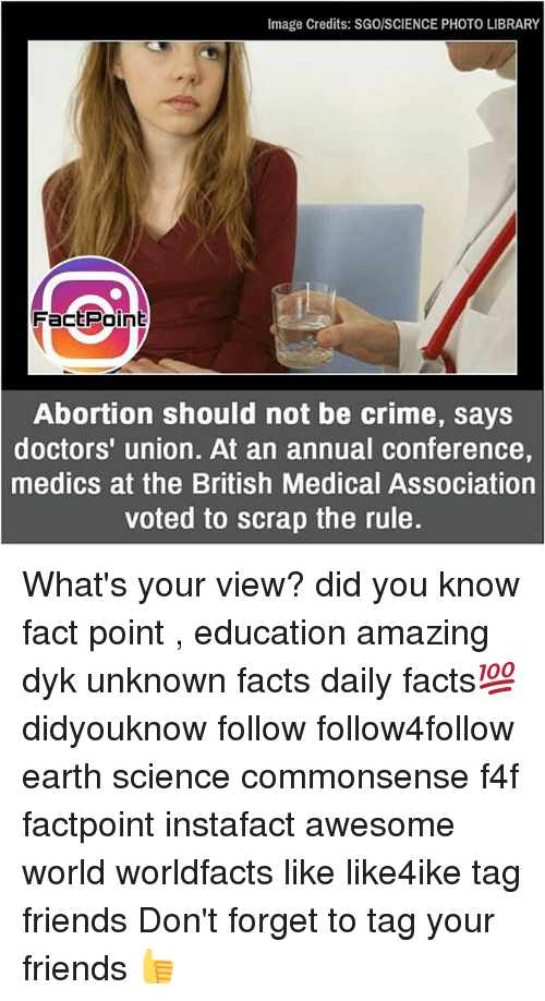 Criming: Image Credits: SGo/SCIENCE PHOTO LIBRARY  FactPoin  Abortion should not be crime, says  doctors' union. At an annual conference  medics at the British Medical Association  voted to scrap the rule. What's your view? did you know fact point , education amazing dyk unknown facts daily facts💯 didyouknow follow follow4follow earth science commonsense f4f factpoint instafact awesome world worldfacts like like4ike tag friends Don't forget to tag your friends 👍