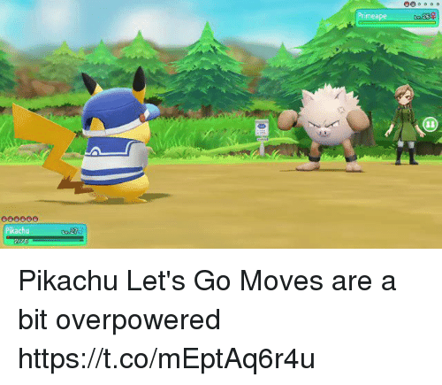 Pikachu, Let's, and Lets Go: imeape  Pikachu  276 Pikachu Let's Go Moves are a bit overpowered https://t.co/mEptAq6r4u