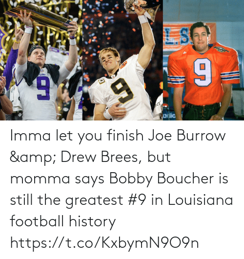 Says: Imma let you finish Joe Burrow & Drew Brees, but momma says Bobby Boucher is still the greatest #9 in Louisiana football history https://t.co/KxbymN9O9n