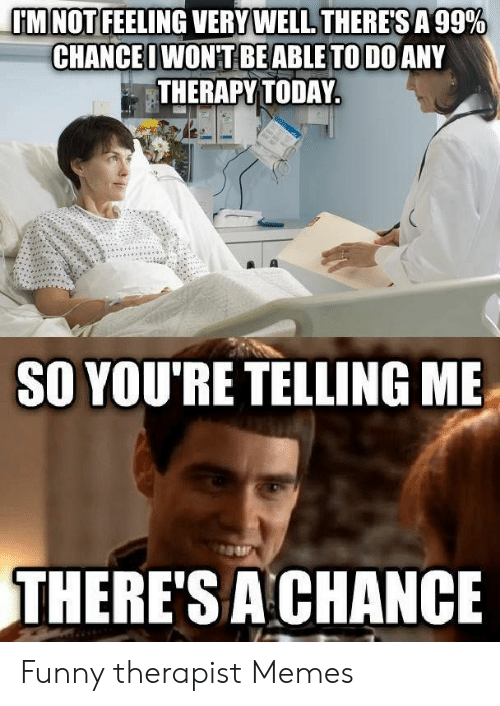 25 Best Memes About Funny Therapist Memes Funny Therapist Memes