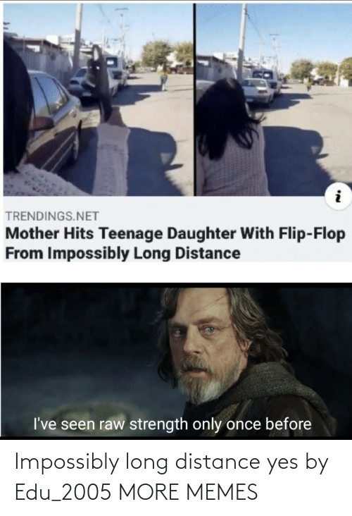 yes: Impossibly long distance yes by Edu_2005 MORE MEMES