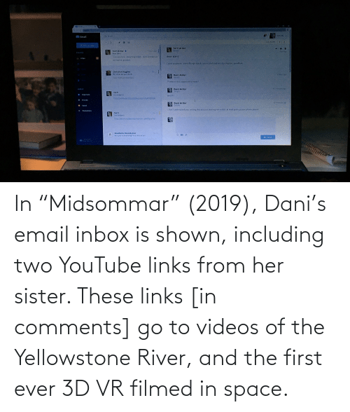 """Inbox: In """"Midsommar"""" (2019), Dani's email inbox is shown, including two YouTube links from her sister. These links [in comments] go to videos of the Yellowstone River, and the first ever 3D VR filmed in space."""
