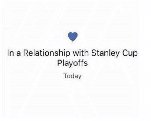 stanley: In a Relationship with Stanley Cup  Playoffs  Today