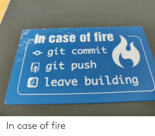 Fire: In case of fire