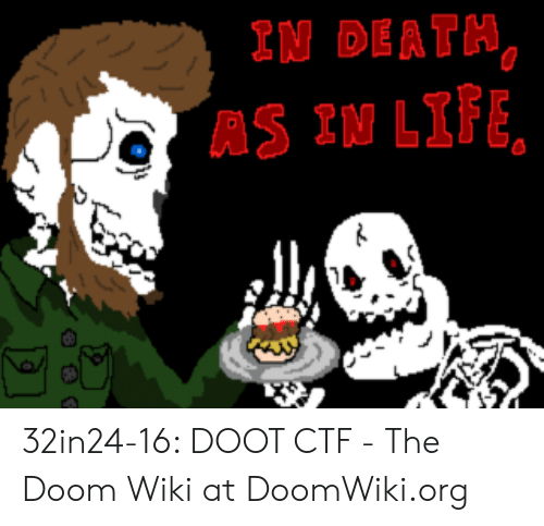 In DEATH AS IN LIFE 32in24-16 DOOT CTF - The Doom Wiki at