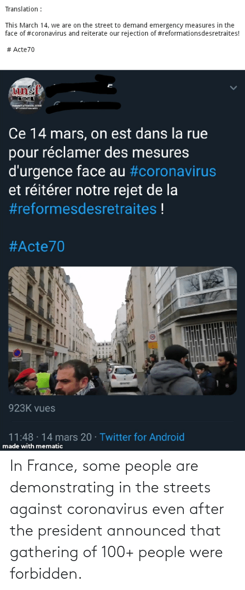 100 People: In France, some people are demonstrating in the streets against coronavirus even after the president announced that gathering of 100+ people were forbidden.