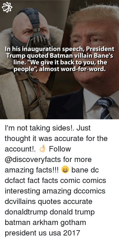 """Trumps Quotes: In his inauguration speech, President  Trump quoted Batman villain Bane's  line. """"We give it back to you, the  people', almost word-for-word. I'm not taking sides!. Just thought it was accurate for the account!. 👌🏼 Follow @discoveryfacts for more amazing facts!!! 😄 bane dc dcfact fact facts comic comics interesting amazing dccomics dcvillains quotes accurate donaldtrump donald trump batman arkham gotham president us usa 2017"""