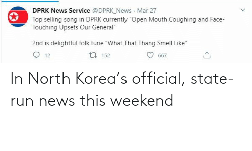 North: In North Korea's official, state-run news this weekend