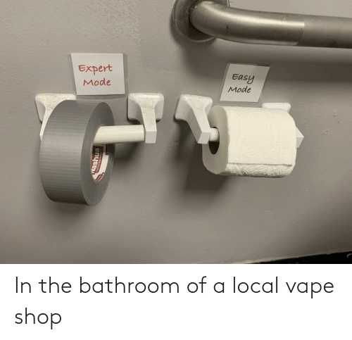 local: In the bathroom of a local vape shop