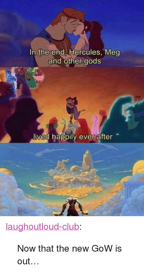 """hercules: In the end, Hercules, Meg  and other gods  ived happily ever after <p><a href=""""http://laughoutloud-club.tumblr.com/post/173315339148/now-that-the-new-gow-is-out"""" class=""""tumblr_blog"""">laughoutloud-club</a>:</p>  <blockquote><p>Now that the new GoW is out…</p></blockquote>"""