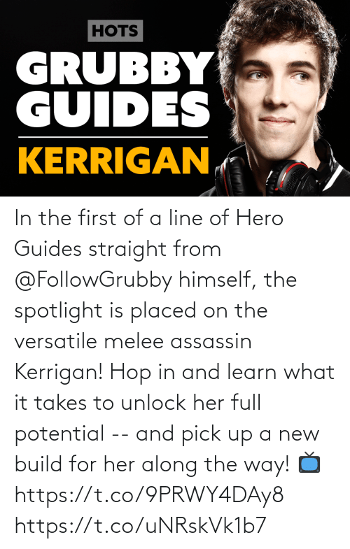 versatile: In the first of a line of Hero Guides straight from @FollowGrubby himself, the spotlight is placed on the versatile melee assassin Kerrigan!  Hop in and learn what it takes to unlock her full potential -- and pick up a new build for her along the way!  📺https://t.co/9PRWY4DAy8 https://t.co/uNRskVk1b7