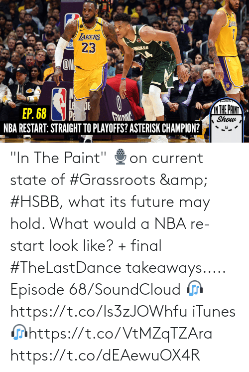 """hold: """"In The Paint"""" 🎙️on current state of #Grassroots & #HSBB, what its future may hold. What would a NBA re-start look like? + final #TheLastDance takeaways.....  Episode 68/SoundCloud 🎧https://t.co/Is3zJOWhfu  iTunes 🎧https://t.co/VtMZqTZAra https://t.co/dEAewuOX4R"""