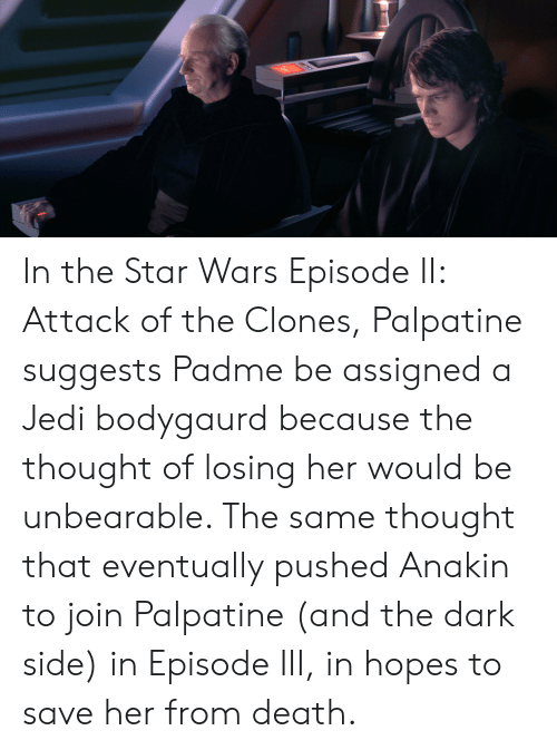 In the Star Wars Episode II Attack of the Clones Palpatine