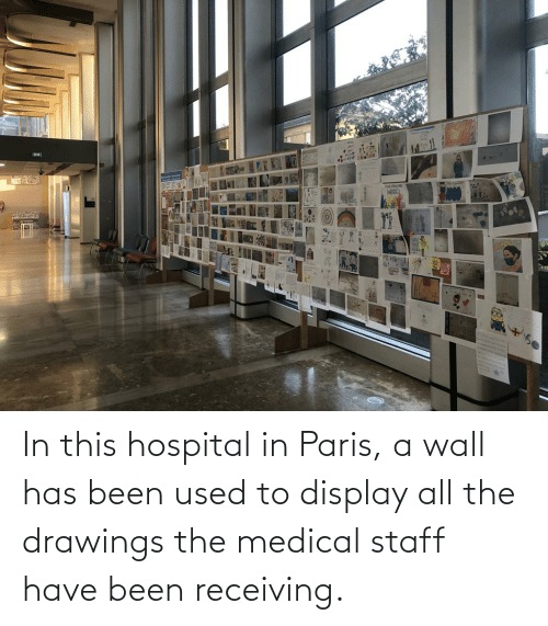 Drawings: In this hospital in Paris, a wall has been used to display all the drawings the medical staff have been receiving.