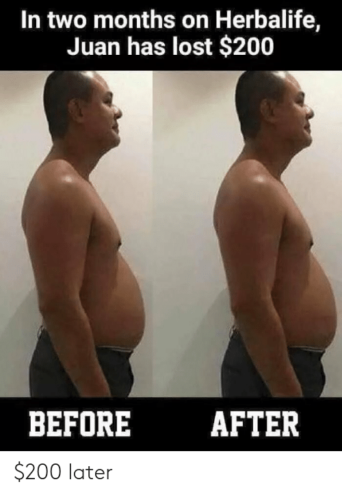 Bailey Jay, Lost, and Herbalife: In two months on Herbalife,  Juan has lost $200  BEFOREAFTER $200 later